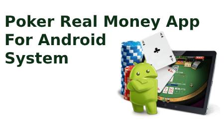 Poker Real Money App for Android System