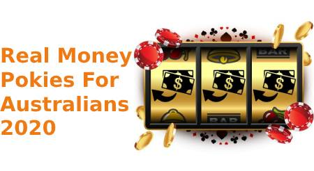Real Money Pokies For Australians 2020