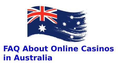 FAQ About Online Casinos in Australia