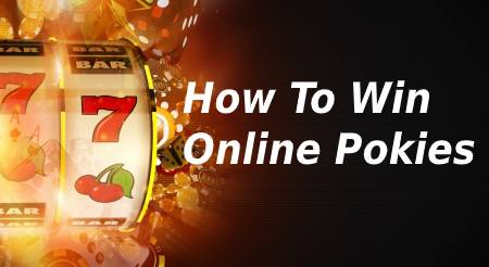 How to Win at Online Pokies